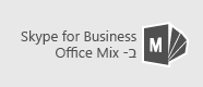 Skype for Business עבור Mix