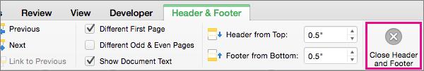 כדי להפסיק את העריכה בכותרת העליונה או התחתונה של המסמך, לחץ על ' סגור כותרת עליונה וכותרת תחתונה.