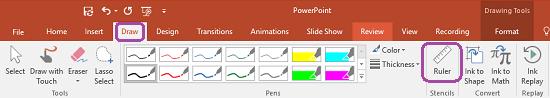 रूलर स्टेंसिल PowerPoint 2016 में रिबन के आरेखण टैब पर है.