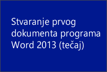 Stvaranje prvog dokumenta programa Word 2013