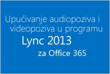 Upućivanje audiopoziva i videopoziva pomoću programa Lync 2013 za Office 365