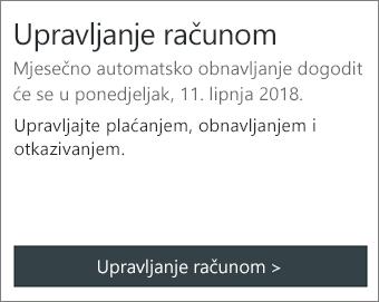 Datum na koji se pretplata automatski obnavlja možete pogledati u rubrici Upravljanje računom.