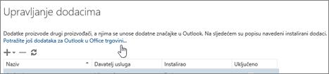 Prikazuje odjeljak stranice Upravljanje dodacima u kojem su navedeni instalirani dodaci te veza na još dodataka za Outlook u Office trgovini.