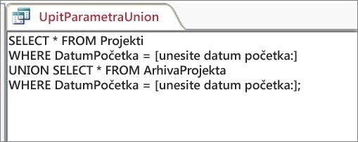 Dvodijelni upit s unijom sa sljedećim uvjetom u oba dijela: WHERE DatumPočetka = [Unesite datum početka:]