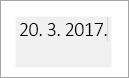 Sivi okvir označava polje koje je moguće uređivati datuma