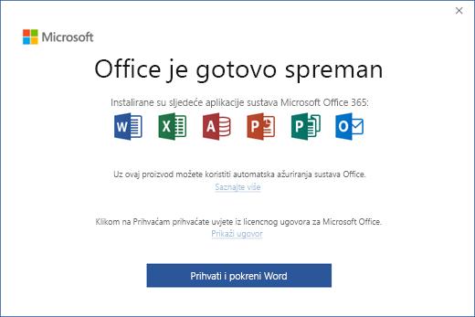 """Prikazuje stranicu """"Office je gotovo spreman"""" na kojoj možete prihvatiti licencni ugovor i pokrenuti aplikaciju"""