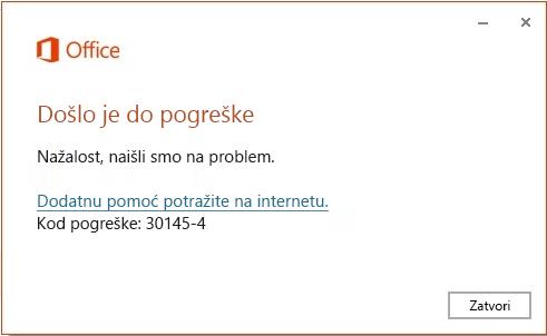 Pogreška prilikom instalacije sustava Office s kodom 30145-4