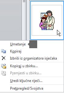 Da biste umetnuli sliku, desnom tipkom miša kliknite sliku minijature, a zatim odaberite Umetni.
