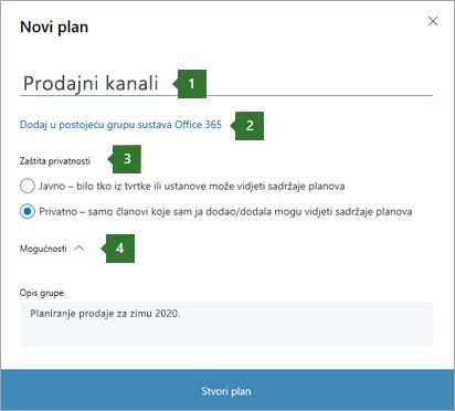 """Snimka zaslona s objašnjenjem novi planiranje dijaloški okvir u kojem oblačići 1 ime unijeli """"Prodajni kanal"""", """"Dodavanje postojeće Office 365 grupe"""" 2 mogućnost, 3 mogućnosti zaštite privatnosti i 4 mogućnosti padajućeg popisa."""