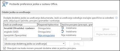 Dijaloški okvir u kojem možete dodati, odabrati ili ukloniti jezik koji Office koristi za uređivanje i alate za jezičnu provjeru.