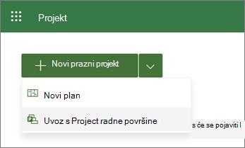 Snimka zaslona s izbornikom Novo u Project prikazu Uvoz s radne Project računala