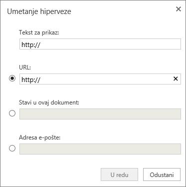 Snimka zaslona dijaloškog okvira Umetanje hiperveze u koji možete unijeti podatke za prikaz teksta i URL, odrediti mjesto u dokumentu ili unijeti adresu e-pošte.