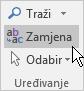 U programu Outlook na kartici Oblikovanje teksta u grupi Uređivanje odaberite Zamijeni.
