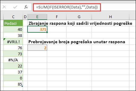 """Koristite polja da biste se dogovorili s pogreškama. Primjerice, = SUM (IF (ISERROR (podaci), """""""", podaci) zbrajati će raspon imenovani podaci, čak i ako sadrži pogreške, kao što je #VALUE! ili #NA!."""