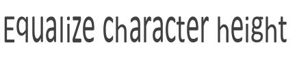 Tekst stiliziran mogućnost izjednači visinu znaka