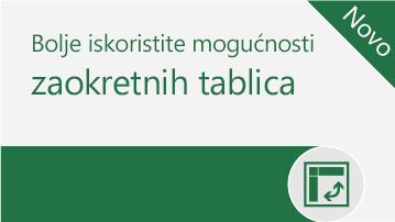 Bolje iskoristite mogućnosti zaokretnih tablica