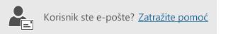 Gumb za dohvaćanje pomoći za korisnike e-pošte