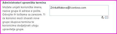 Snimka zaslona tekstnog okvira Administratori spremišta termina u centru za administraciju sustava SharePoint. U taj okvir možete upisati ime osobe koju želite dodati kao administratora.
