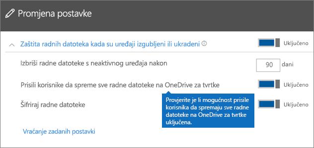 Provjerite je li postavka Prisili korisnike da spreme sve radne datoteke na OneDrive za tvrtke postavljena na Uključeno.