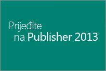 Prijeđite na Publisher 2013