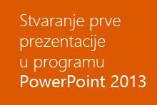 Stvaranje prve prezentacije u programu PowerPoint 2013