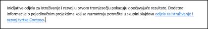 Umetanje veze u tekst olakšava osobe da biste pristupili povezane datoteke.