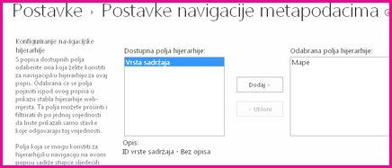 Postavke navigacije metapodacima omogućuju vam navođenje polja metapodataka koja se mogu dodavati u kontrolu navigacijskog stabla