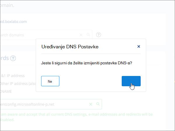 Kliknite Da u dijaloškom okviru Uređivanje postavki DNS-a
