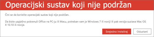 """Pogreška """"operacijski sustav nije podržan"""" označava da Office ne možete instalirati na trenutnom uređaju"""