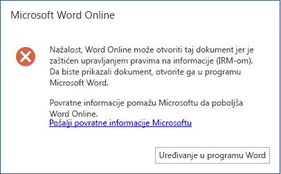 Nažalost, Word Online ne može otvoriti ovaj dokument jer je zaštićen upravljanjem pravima na informacije (IRM). Da biste prikazali dokument, otvorite ga u programu Microsoft Word.