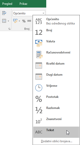 U programu Excel na kartici Polazno u grupi Broj odaberite strelicu prema dolje u okviru Općenito da biste odabrali oblik broja koji želite koristiti.