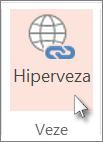 Na kartici Umetanje kliknite Hiperveza.