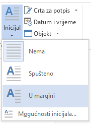 Na izborniku Inicijal odaberite U margini da biste spustili prvo slovo u margini, a ne odlomku.