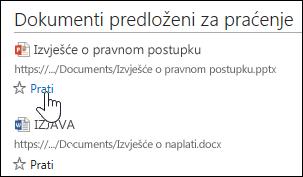 Odaberite Prati ispod bilo kojeg predloženog dokumenta da biste ga dodali na popis Praćeni dokumenti u sustavu Office 365.