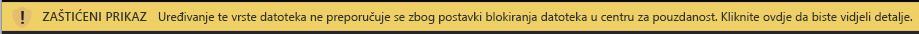 Zaštićeni prikaz za dokumente blokirane značajkom blokiranja datoteke kada je uređivanje dopušteno