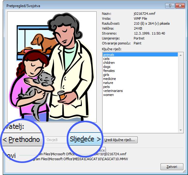 Pregledajte slike tako da u dijaloškom okviru Pretpregled/svojstva odaberete gumbe Prethodno i Sljedeće.