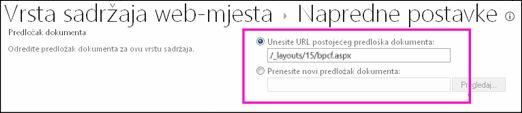 Okviri za dodavanje predloška na stranici s dodatnim postavkama vrste sadržaja