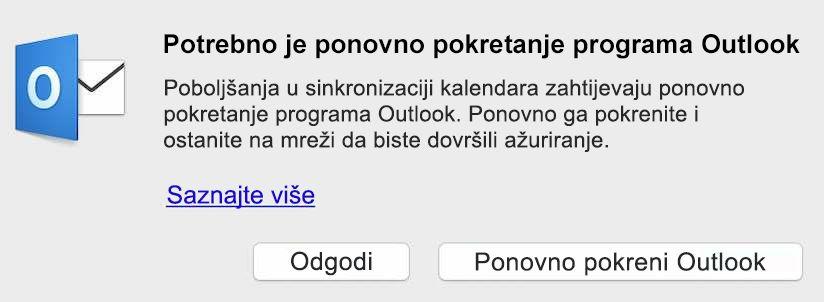 Poboljšanja u sinkronizaciji kalendara zahtijevaju ponovno pokretanje programa Outlook. Ponovno ga pokrenite i ostanite na mreži da biste dovršili ažuriranje.