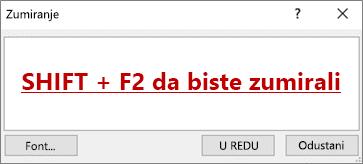 Dijaloški okvir Zumiranje s tekstom koji kaže SHIFT + F2 za zumiranje