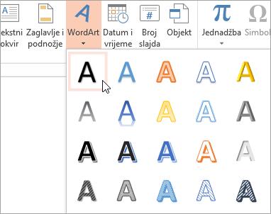 Odaberete željeni WordArt stil na kartici Umetanje