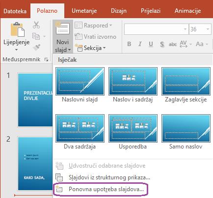 Naredba Ponovna upotreba slajdova je pri dnu na padajućem izborniku nova slajdove.