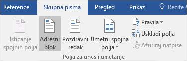 Kao dio značajke cirkularnog pisma u programu Word, na kartici Skupna pisma u grupi Polja za unos i umetanje odaberite Adresni blok.