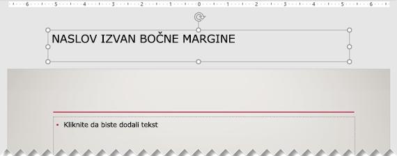 Naslov slajdova postavljen izvan vidljive margine slajdova.