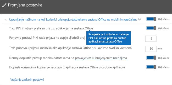 Provjerite je li postavka Traži PIN ili otisak prsta za pristup aplikacijama sustava Office postavljena na Uključeno.