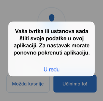 Snimka zaslona na kojoj se prikazuje da vaša tvrtka ili ustanova sada štiti aplikaciju Outlook.