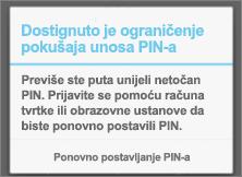 Nakon što previše puta unesete pogrešan PIN, morat ćete ga ponovno postaviti.