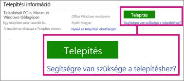 A Telepítési információk csoportban válassza az Office Windows rendszerre vagy az Office Mac rendszerre lehetőséget, és kattintson a Telepítés gombra.