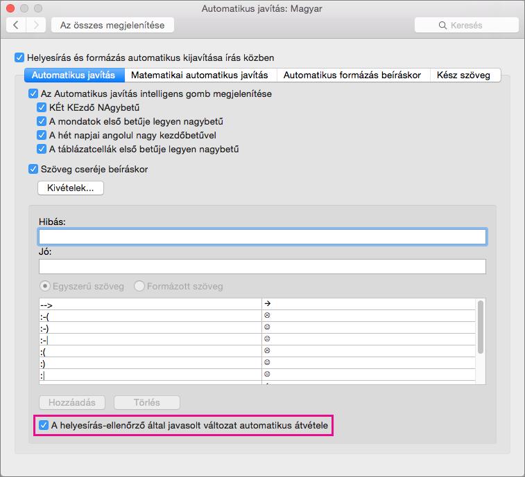 Ha azt szeretné, hogy az Automatikus javítás funkció automatikusan az alapszótár szavait használja, válassza A helyesírás-ellenőrző által javasolt változat automatikus átvétele lehetőséget.