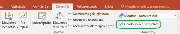A PowerPoint Diavetítés lapján külön jelölőnégyzettel állítható be, hogy előadói nézetben jelenjen-e meg a bemutató.