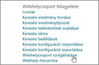 A beállítások között a Webhelycsoport felügyelete menüben kijelölt Webhelycsoport-szolgáltatások
